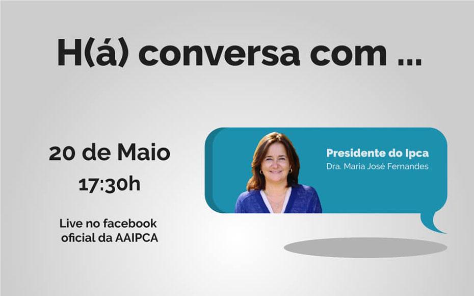 """H(á) conversa com…"" a Presidente do IPCA"